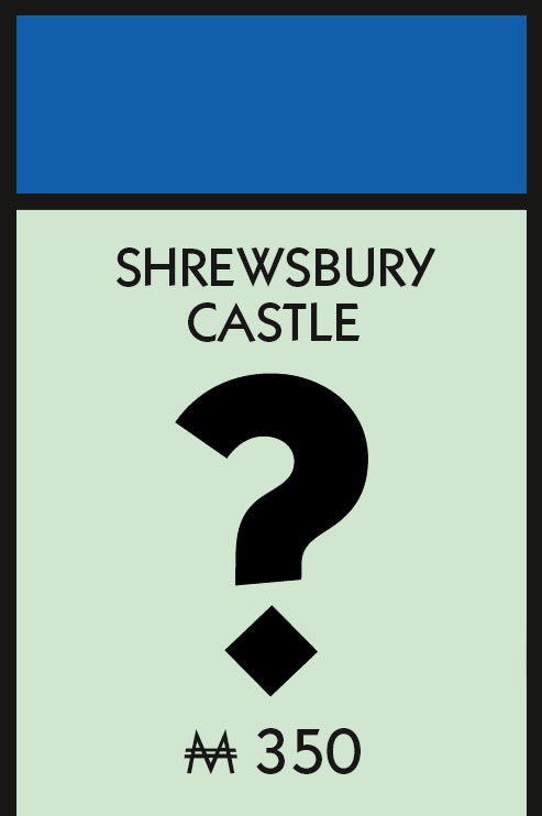 Monopoly - the Shrewsbury Edition.
